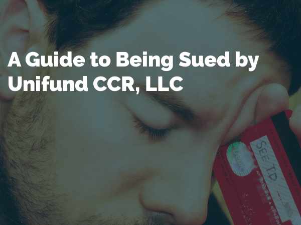 A Guide to Being Sued by Unifund CCR, LLC